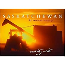 Saskatchewan: The Luminous Landscape