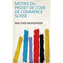 Motifs du projet de code de commerce suisse