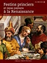 Festins princiers et repas paysans à la renaissance par Birlouez