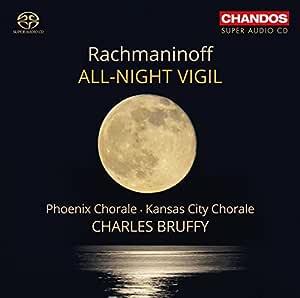 Rachmaninoff:All Night Vigil [Phoenix Chorale; Kansas City Chorale , Charles Bruffy] [CHANDOS : CHSA 5148] by Phoenix Chorale