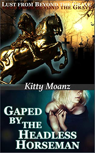 Gaped by the Headless Horseman: Lust from Beyond the Grave