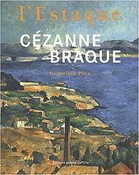 Cézanne - Braque : L'Estaque par Dominique Pons
