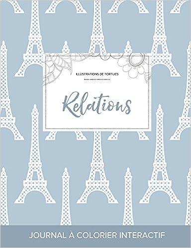 Téléchargement Journal de Coloration Adulte: Relations (Illustrations de Tortues, Tour Eiffel) pdf, epub ebook