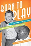 img - for Born to Play: The Ruby Braff Discography and Directory of Performances (Studies in Jazz) book / textbook / text book