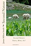 Second Nature: Yours, Mine, Its?, James Smith, 1494987287