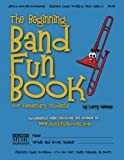 The Beginning Band Fun Book (mini pBone): for Elementary Students