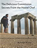 The Delicious Commision Secrets from the Hostel Chef, Forest Bynum, 1495445003