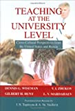Teaching at the University Level : Cross-Cultural Perspectives from the United States and Russia, Wiseman, Dennis, 0398077452