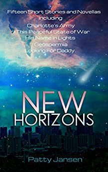New Horizons: Fifteen Science Fiction Short Stories and Novellas by [Jansen, Patty]
