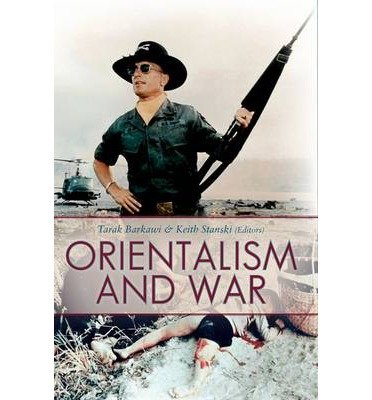 Read Online [ ORIENTALISM AND WAR ] By Barkawi, Tarak ( Author) 2013 [ Hardcover ] pdf