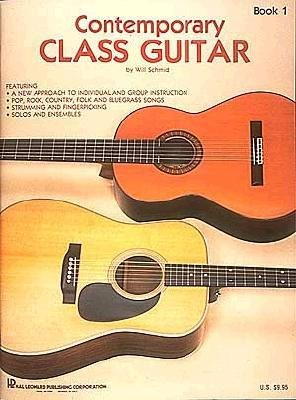 Contemporary Class Guitar - [(Contemporary Class Guitar)] [Author: Will Schmid] published on (June, 1993)