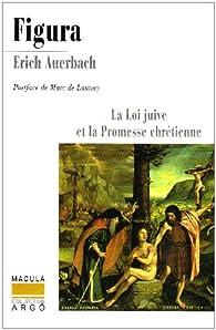 Figura : La Loi juive et la Promesse chrétienne par Erich Auerbach