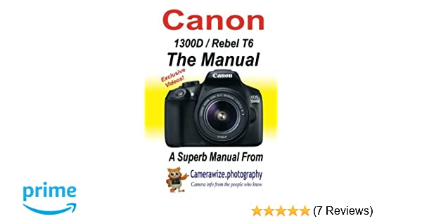 Amazon com: The Canon 1300D/Rebel T6 Manual: Getting the best from