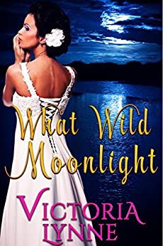 What Wild Moonlight by [Lynne, Victoria]