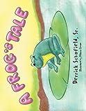 A Frog's Tale, Derrick Schofield Sr., 1466920092