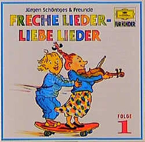 Freche Lieder - Liebe Lieder - Folge 1: Alte und neue Kinderlieder zum Anhören und Mitsingen (Deutsche Grammophon Für Kinder)