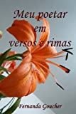 Meu Poetar Em Versos e Rimas, Fernanda Goucher, 1492905968
