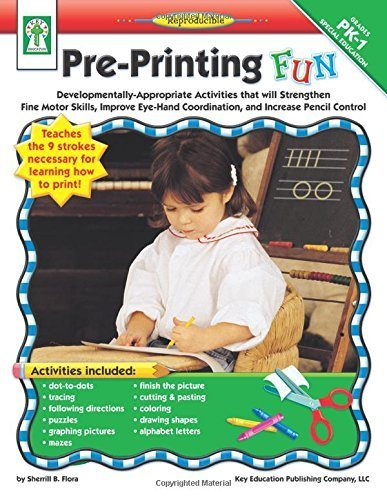 By Sherrill B. Flora M.S. Pre-Printing FUN, Grades PK - 1: Developmentally-Appropriate Activities that will Strengthen Fine Mo (Act) by Carson-Dellosa