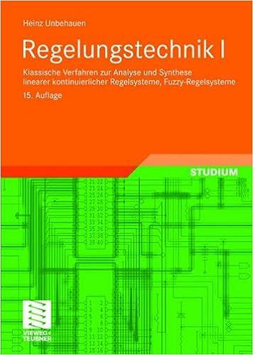 Regelungstechnik I: Klassische Verfahren zur Analyse und Synthese linearer kontinuierlicher Regelsysteme, Fuzzy-Regelsysteme: 1 (Studium Technik)