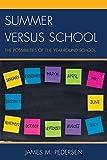 Summer Versus School : The Possibilities of the Year-Round School, Pedersen, James, 147581254X