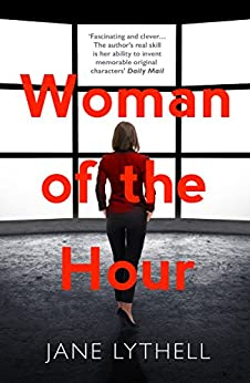 Woman of the Hour: An addictive novel of secrets and lies (StoryWorld) by [Lythell, Jane]