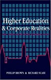 Higher Education And Corporate Realities: Class, Culture And The Decline Of Graduate Careers, Phillip Brown, Richard Scase, 1857281039