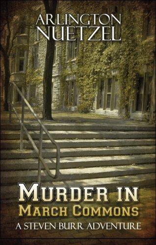 Murder in March Commons: A Steven Burr Adventure