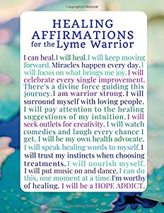 Healing Affirmations for the Lyme Warrior: A Blank  Lyme Disease Awareness Writing Journal Notebook Diary (Inspirational Lyme Journals) (Volume 3)