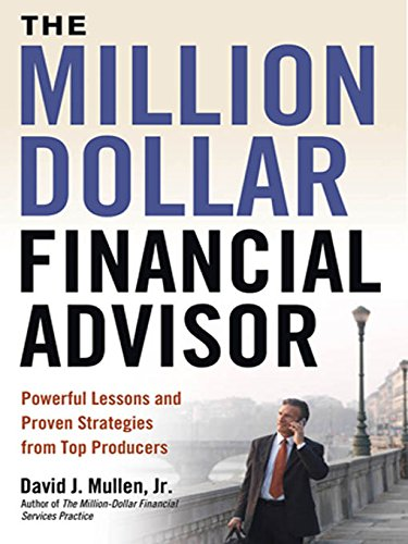 Amazon the million dollar financial advisor powerful lessons the million dollar financial advisor powerful lessons and proven strategies from top producers by fandeluxe Choice Image
