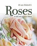 Roses in Silk and Organza Ribbon, Di Van Niekerk, 1844487172
