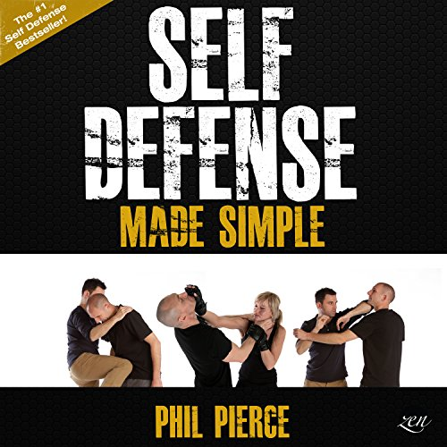 Self-Defense Made Simple: Easy and Effective Self-Protection Whatever Your Age, Size, or Skill!