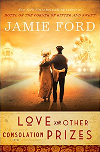 Love and Other Consolation Prizes: A Novel, Ford, Jamie