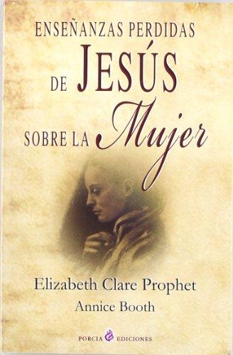 Ensenanzas Perdidas De Jesus Sobre La Mujer (Spanish Edition) - Elizabeth Clare Prophet - Annice Booth