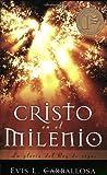 Cristo en el Milenio, Evis L. Carballosa and Evis Carballosa, 0825411963