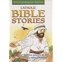 Catholic Bible Stories for Children: 1st Communion Edition