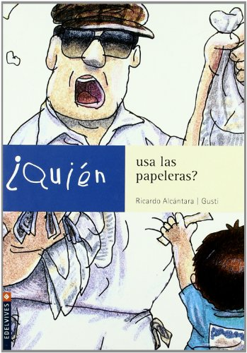 Quien Usa Las Papeleras? / Who Uses Wastepaper Baskets? (Spanish Edition)