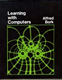 Learning with Computers, Alfred Bork, 0932376118