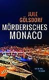 Mörderisches Monaco: Kriminalroman (Kommissar Henry Valeri & Coco Dupont, Band 1)