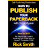 Self-Publishing Masterclass - HOW TO PUBLISH YOUR PAPERBACK WITH CREATESPACE: The Step-by Step Guide to Publishing your Printed Book on Amazon - Completely Free!