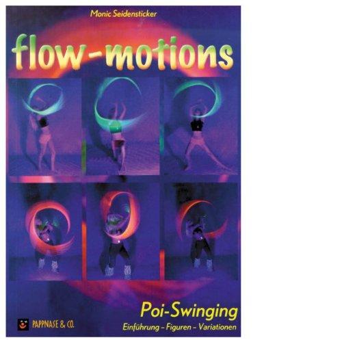 Flow-Motions: Poi-Swinging. Einführung - Figuren - Variationen