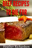 Beef Recipes To Die For