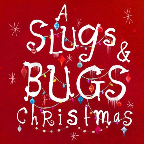 A Slugs & Bugs Christmas