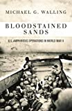 img - for Bloodstained Sands: U.S. Amphibious Operations in World War II (General Military) book / textbook / text book