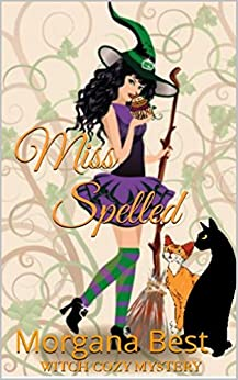 Miss Spelled (The Kitchen Witch Book 1): Witch Cozy Mystery Series by [Best, Morgana]