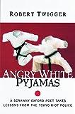 Angry White Pyjamas: A Scrawny Oxford Poet Takes