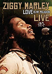 Ziggy Marley: Love Is My Religion Live