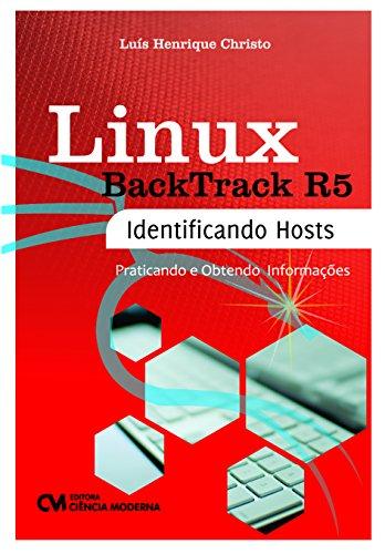 Linux Backtrack R5. Identificando Hosts, Praticando e Obtendo Informações
