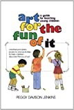 Art for the Fun of It, Peggy Davison Jenkins, 067176151X