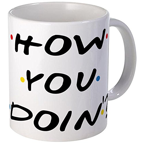 CafePress - How You Doin ? Mugs - Unique Coffee Mug, Coffee Cup