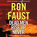 Dead Men Rise up Never | Ron Faust